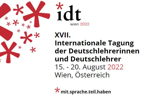 XVII. Internationale Tagung der Deutschlehrerinnen und Deutschlehrer, 15. - 20. August 2022 Wien, Österreich