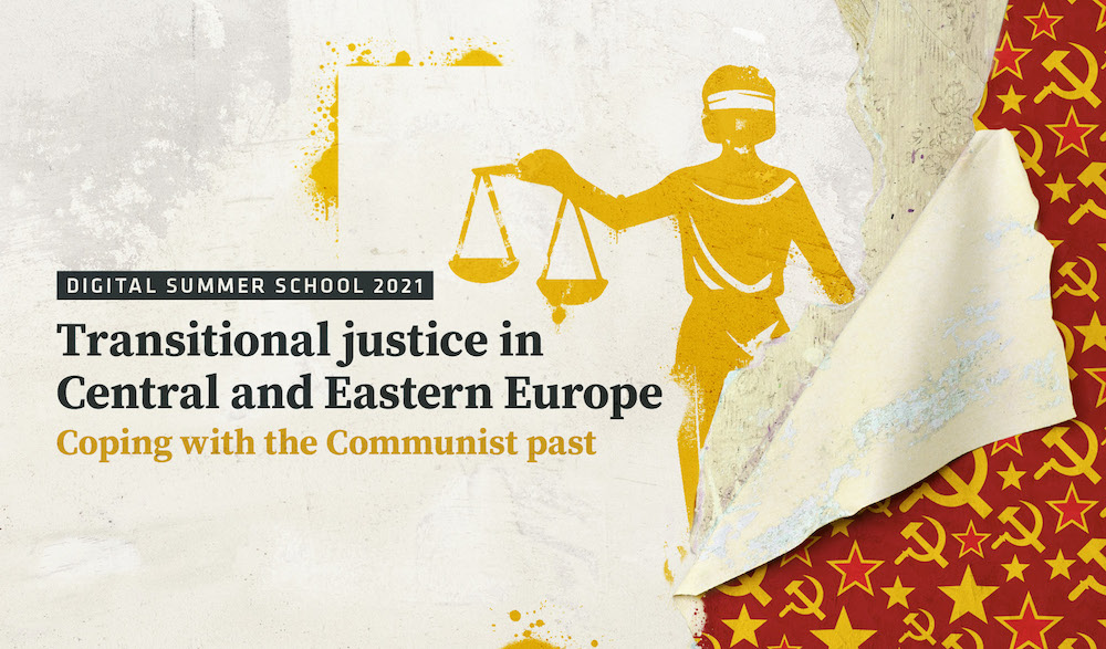 """Sommerakademie """"Transitional justice in Central and Eastern Europe - Coping with the Communist Past"""""""