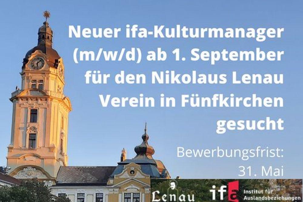 Für den Kulturverein Nikolaus Lenau e.V. in Fünfkirchen (Ungarn) sucht die ifa zum 1. September 2021 einen Kulturmanager (m/w/d) befristet in Vollzeit (100%).