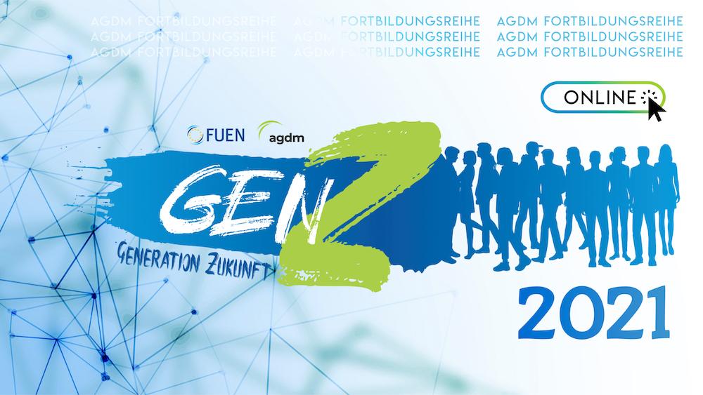 """AGDM Akademie: """"GEN Z - Generation Zukunft"""" - Weiter geht´s!"""